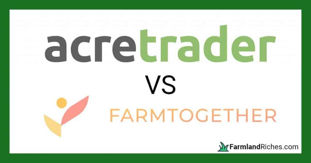 Acretrader farmland investing versus Farmtogether