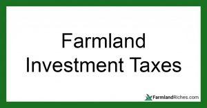 Farmland investing taxes explained