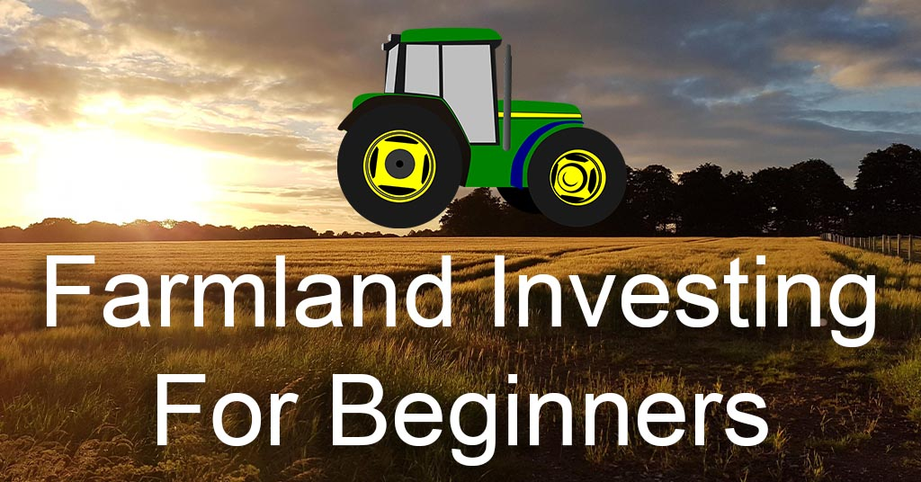 Beginners guide to investing in farmland